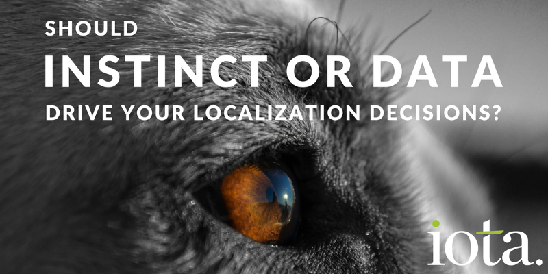 Should instinct or data drive your localization decisions?