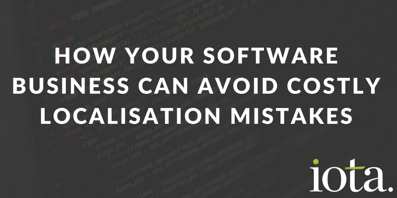 Taking SaaS products global—the localisation mistakes to avoid…