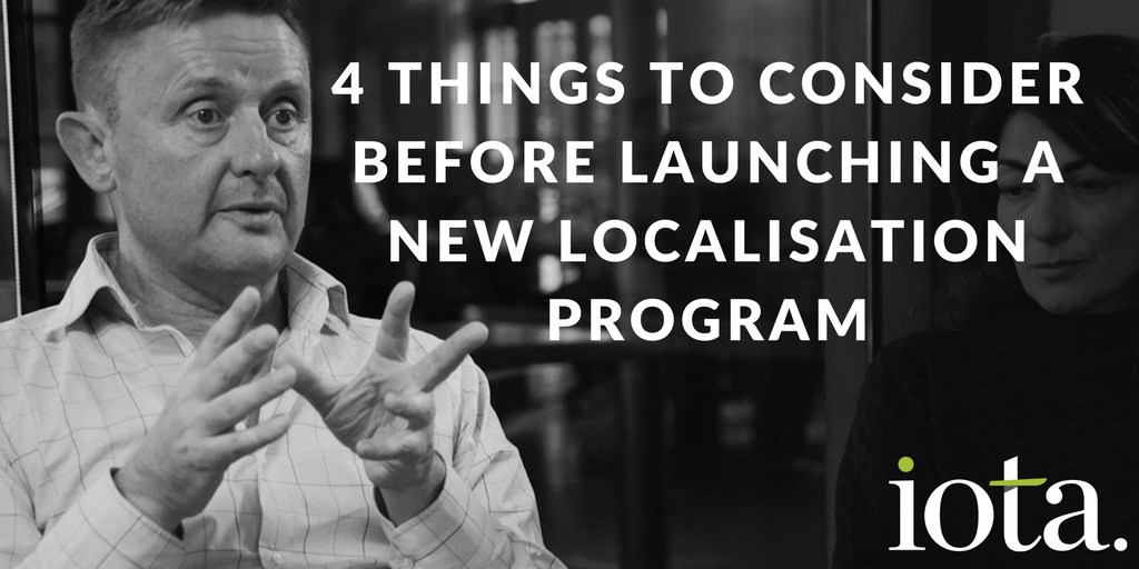 4 things to consider when starting a new localisation program…