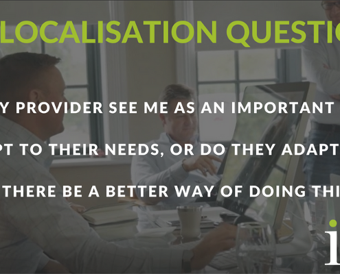 Is bigger always better when choosing a localisation partner?