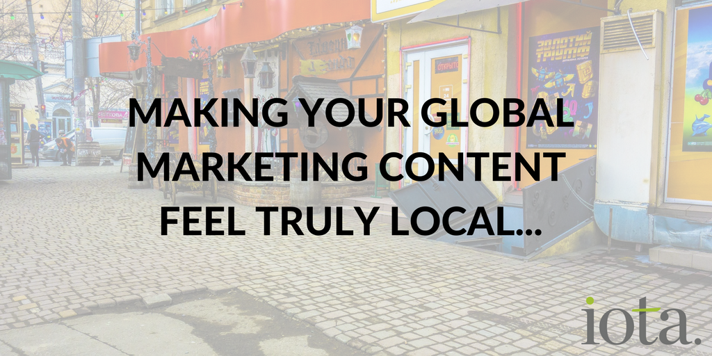 Getting maximum benefit from your localised marketing content…